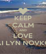 KEEP CALM AND LOVE MAI LYN NOVKOV - Personalised Poster A4 size