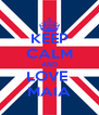KEEP CALM AND LOVE  MAIA - Personalised Poster A4 size