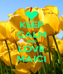 KEEP CALM AND LOVE MAICI - Personalised Poster A4 size