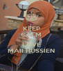 KEEP CALM AND LOVE MAII HUSSIEN - Personalised Poster A4 size
