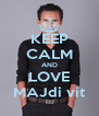 KEEP CALM AND LOVE MAJdi vit - Personalised Poster A4 size