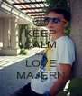 KEEP CALM AND LOVE MAJERN - Personalised Poster A4 size