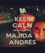 KEEP CALM AND LOVE MAJIDA & ANDRÉS - Personalised Poster A4 size