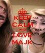KEEP CALM AND LOVE MAJK - Personalised Poster A4 size