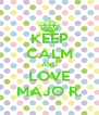 KEEP CALM AND LOVE MAJO R. - Personalised Poster A4 size