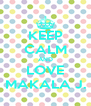 KEEP CALM AND LOVE MAKALA J. - Personalised Poster A4 size