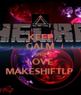 KEEP CALM AND LOVE MAKESHIFTLP  - Personalised Poster A4 size