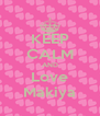 KEEP CALM AND Love Makiya - Personalised Poster A4 size