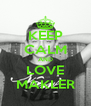 KEEP CALM AND LOVE MAKLER - Personalised Poster A4 size