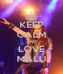KEEP CALM AND LOVE MALÚ - Personalised Poster A4 size