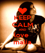 KEEP CALM AND love  malia - Personalised Poster A4 size