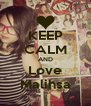 KEEP CALM AND Love Malihsa - Personalised Poster A4 size