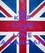 KEEP CALM AND LOVE MALIKAH AND ANTONIO - Personalised Poster A4 size
