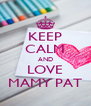 KEEP CALM AND LOVE MAMY PAT - Personalised Poster A4 size