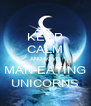 KEEP CALM AND LOVE MAN-EATING UNICORNS - Personalised Poster A4 size