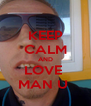 KEEP CALM AND LOVE  MAN U  - Personalised Poster A4 size
