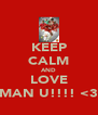KEEP CALM AND LOVE MAN U!!!! <3 - Personalised Poster A4 size