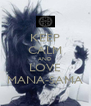 KEEP CALM AND LOVE MANA-SAMA - Personalised Poster A4 size