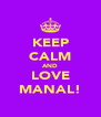 KEEP CALM AND LOVE MANAL! - Personalised Poster A4 size
