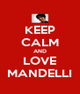 KEEP CALM AND LOVE MANDELLI - Personalised Poster A4 size