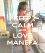 KEEP CALM AND LOVE MANEFA - Personalised Poster A4 size