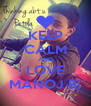 KEEP CALM AND LOVE MANOJ B! - Personalised Poster A4 size