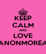 KEEP CALM AND LOVE MANONMOREAU - Personalised Poster A4 size