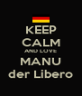 KEEP CALM AND LOVE MANU der Libero - Personalised Poster A4 size