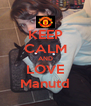 KEEP CALM AND LOVE Manutd - Personalised Poster A4 size