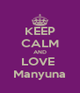 KEEP CALM AND LOVE  Manyuna - Personalised Poster A4 size