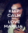KEEP CALM AND LOVE MARÍLIA  - Personalised Poster A4 size