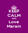 KEEP CALM AND Love Maram - Personalised Poster A4 size