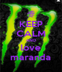 KEEP CALM AND love maranda - Personalised Poster A4 size