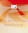 KEEP CALM AND LOVE MARATONA RAVENNA - Personalised Poster A4 size
