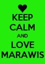 KEEP CALM AND LOVE MARAWIS - Personalised Poster A4 size