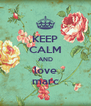 KEEP CALM AND love marc - Personalised Poster A4 size