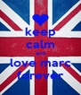 keep calm and love marc forever - Personalised Poster A4 size