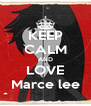 KEEP CALM AND LOVE Marce lee - Personalised Poster A4 size