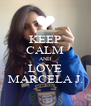 KEEP CALM AND LOVE MARCELA J. - Personalised Poster A4 size