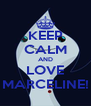 KEEP CALM AND LOVE MARCELINE! - Personalised Poster A4 size