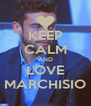 KEEP CALM AND LOVE MARCHISIO - Personalised Poster A4 size