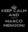KEEP CALM AND LOVE MARCO MENGONI - Personalised Poster A4 size
