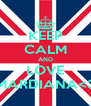 KEEP CALM AND LOVE MARDIANA<3 - Personalised Poster A4 size