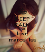 KEEP CALM AND love mareal laa - Personalised Poster A4 size