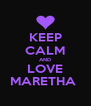 KEEP CALM AND LOVE MARETHA  - Personalised Poster A4 size