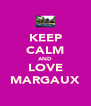 KEEP CALM AND LOVE MARGAUX - Personalised Poster A4 size