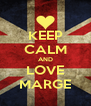 KEEP CALM AND LOVE MARGE - Personalised Poster A4 size