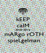kEEP calM AND lOVe  mARgo rOTH  spieLgelman - Personalised Poster A4 size