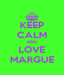KEEP CALM AND LOVE MARGUE - Personalised Poster A4 size