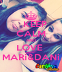 KEEP CALM AND LOVE  MARi&DANi - Personalised Poster A4 size